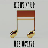 Dos Octave — Eight N' Up