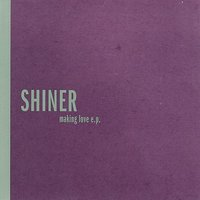 Making Love — Shiner