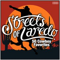 Streets of Laredo - 50 Cowboy Favorites — сборник