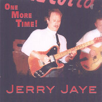 One More Time — Jerry Jaye