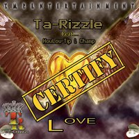 Certify Love — Champ, Ta-Rizzle, HowLow-Tip