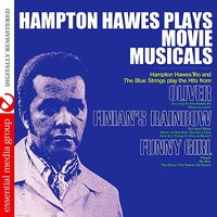 Hampton Hawes Plays Movie Musicals — Hampton Hawes Trio, The Blue Strings