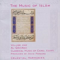 The Music of Islam, Vol. 1: Al-Qahirah, Classical Music of Cairo, Egypt — Hesham El Araby, Mohammed Foda, Mostafa Abd El Khalek, Ibrahim Gomaa, Khaled Gomaa