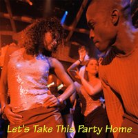 Lets Take This Party Home — Dave Bush