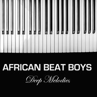 Deep Melodies — African Beat Boys