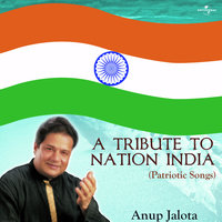 A Tribute To Nation India — Anup Jalota