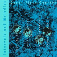 Intervals and Melodies — Donat Fisch Quartet