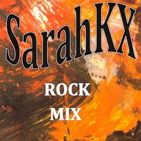 SarahKX Rock Mix — Gordon W Chapman, SarahKX