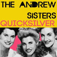 Quicksilver — Patty Andrews, The Andrews Sisters