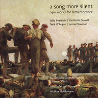 A Song More Silent - New Works for Remembrance — London Mozart Players
