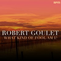 What Kind of Fool Am I — Robert Goulet