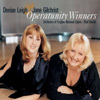 Operatunity - The Winners — Jane Gilchrist/Denise Leigh/English National Opera Orchestra/Paul Daniel