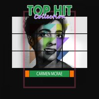 Top Hit Collection — Carmen Mcrae