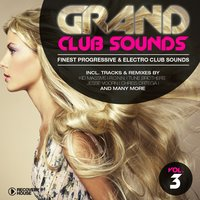 Grand Club Sounds - Finest Progressive & Electro Club Sounds, Vol. 3 — сборник