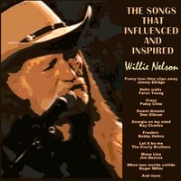 The Songs That Inspired and Influenced Willie Nelson — сборник