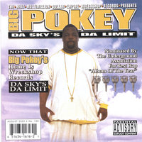Da Sky's Da Limit — Big Pokey