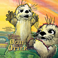 Written By Nora Dohlke — The Wonderful Adventures of Ozzie the Sea Otter