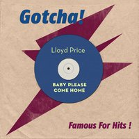 Baby Please Come Home — Lloyd Price