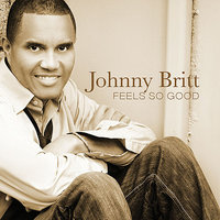 Feels So Good — Johnny Britt
