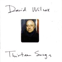 Thirteen Songs — David Wilcox