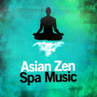 Asian Zen Spa Music — Asian Zen Spa Music Meditation