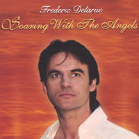 Soaring with the Angels — Frederic Delarue