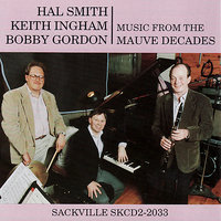Music From the Mauve Decades — Hal Smith, Bobby Gordon, Keith Ingham