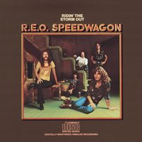 Ridin' the Storm Out — REO Speedwagon