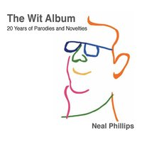 The Wit Album — Neal Phillips
