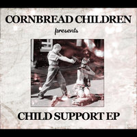 Child Support EP — Cornbread Children