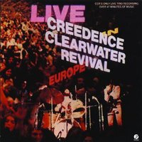Live In Europe — Creedence Clearwater Revival
