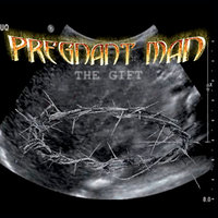 Pregnant Man — The Gift