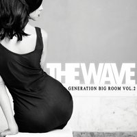 The Wave - Generation Big Room, Vol.2 — сборник