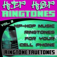 Hip Hop Ringtones Vol. 2 - Hip-Hop Music Ringtones For Your Cell Phone — Ringtone Truetones