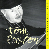 Tom Paxton: Live from Mountain Stage — Tom Paxton