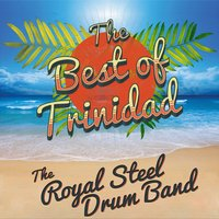 The Best of Trinidad — The Royal Steel Drum Band