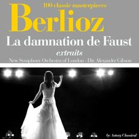 Berlioz : La damnation de Faust — New Symphony Orchestra of London, Alexander Gibson