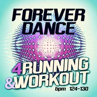 Forever Dance 4 Running and Workout BPM 124 - 130 — сборник