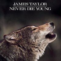 Never Die Young — James Taylor