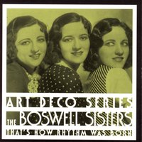 That's How Rhythm Was Born — The Boswell Sisters