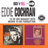 12 Of His Biggest Hits/Never To Be Forgotten — Eddie Cochran