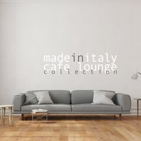Made in Italy - Cafe' Lounge Collection — сборник