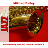 Mildred Bailey Selected Favorites, Vol. 4 — Mildred Bailey