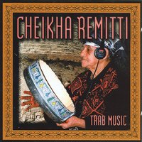 Trab Music — Cheikha Remitti