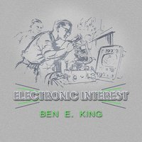 Electronic Interest — Ben E. King