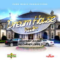 Dream House Riddim — Delly Ranx