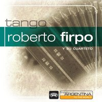 From Argentina To The World — Roberto Firpo