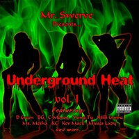 Underground Heat, Vol. 1 — Mr. Swerve