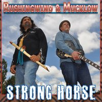 Strong Horse — Rushingwind & Mucklow