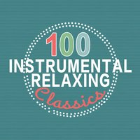 100 Intrumental Relaxing Classics — сборник
